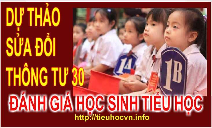 Dự thảo  sửa đổi, bổ sung Thông tư 30  Đánh giá HS tiểu học