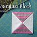 Hourglass block tutorial
