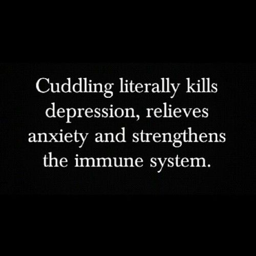 I Want To Cuddle With You Quotes: Cuddling Literally Kills Depression