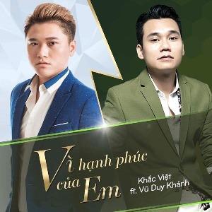 Khắc Việt & Vũ Duy Khánh – Vì Hạnh Phúc Của Em – iTunes AAC M4A – Single