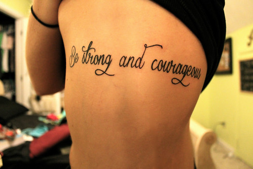 Be strong and courageous have i not commanded you be for Joshua 1 9 tattoo