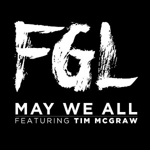 Florida Georgia Line – May We All (feat. Tim McGraw)