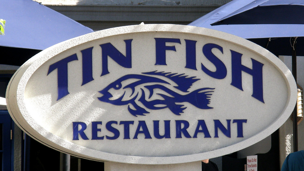 6345 tin fish restaurant see where this picture was for Tin fish restaurant
