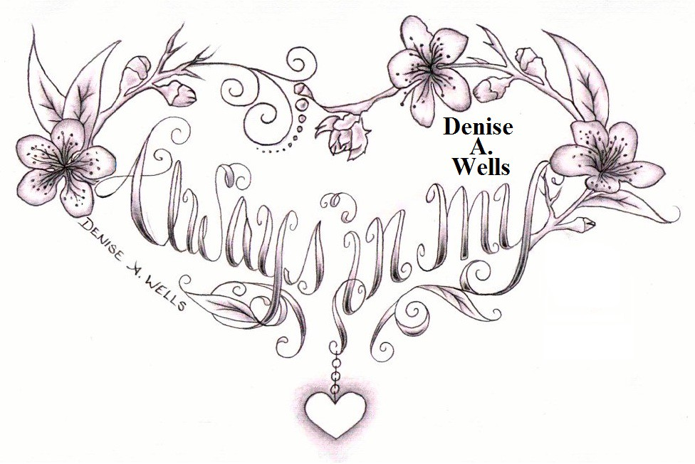 always in my heart tattoo design by denise a wells flickr. Black Bedroom Furniture Sets. Home Design Ideas