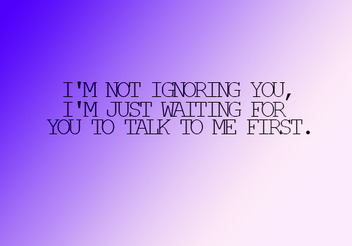 Lovequotes Valentine Im Not Ignoring You Im Just Wait Flickr