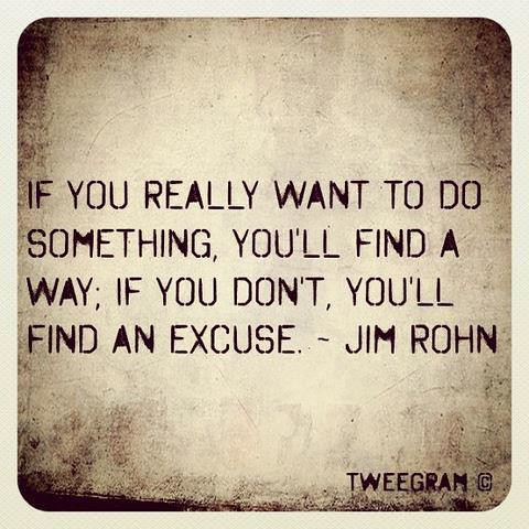 Quotes If You Really Want To Do Something Youll Find A Flickr