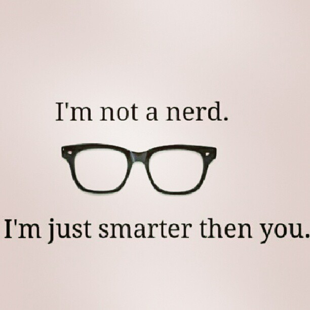 Glasses Quotes: Sorry :-) #PinQuotes #smart #school #nerd #glasses #black