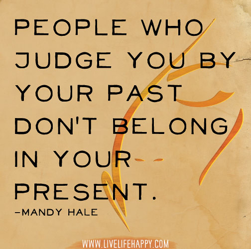 People who judge you b...