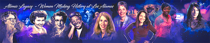 """Atomic Legacy: Women Making History at Los Alamos"" highlights the many contributions of women to the success of the Laboratory over the years."