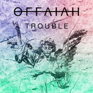offaiah – Trouble