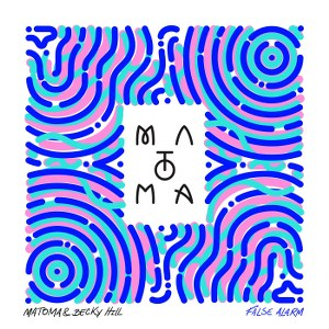 Matoma & Becky Hill – False Alarm