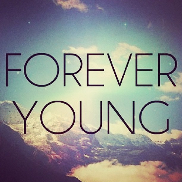 #forever #young #foreveryoung #sky #photography #quotes #t ...