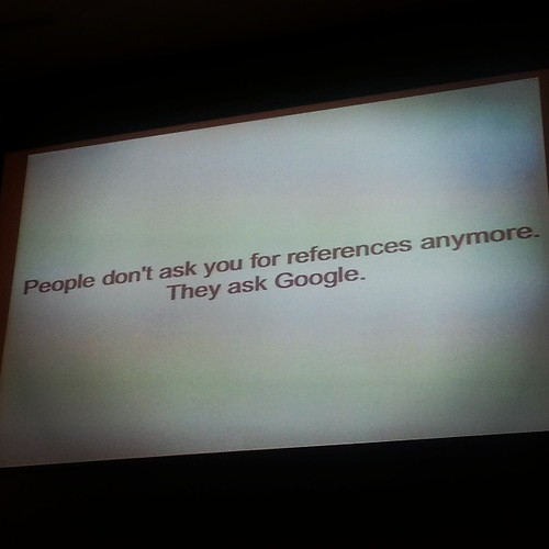 Cool online reputation class this am. Gotta love this qoute, for sure. #AARconv | by Nick Bastian Tempe, AZ