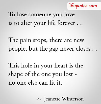 ... Dailyquotesonline To Lose Someone You Love Is To Alter Your Life  Forever | By Dailyquotesonline