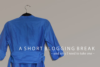 Why All Bloggers Need to Take a Short Blogging Break Now and Then | Not Dressed As Lamb