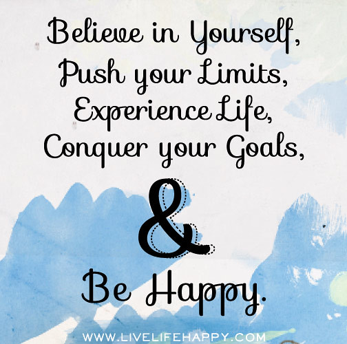 Believe In Yourself, Push Your Limits, Experience Life, Co