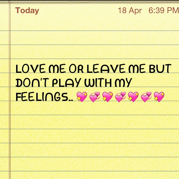 Love Me Leave Dont Play With My Feelings Quote Q Flickr
