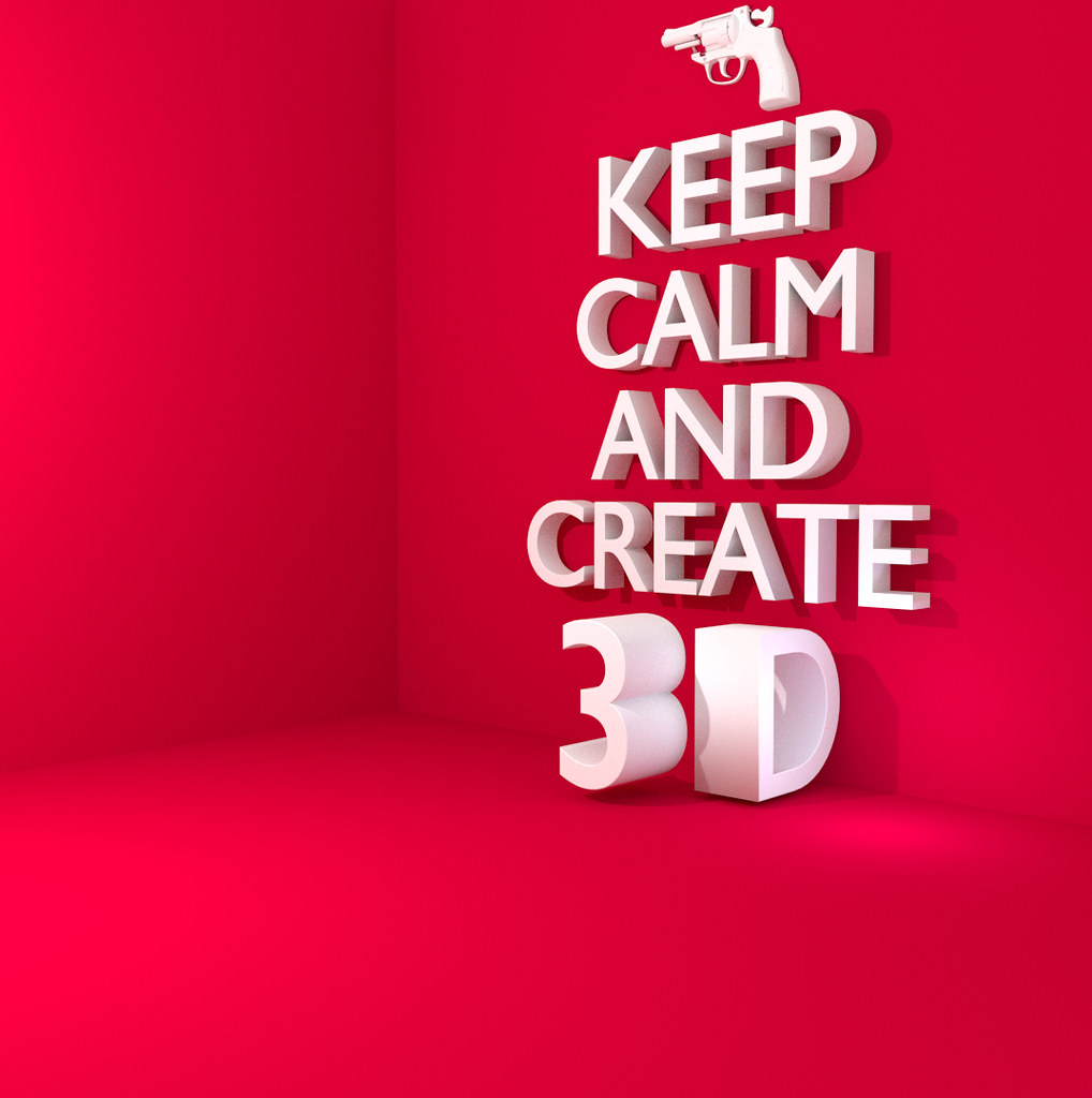 keep calm and create 3d ronen08 flickr