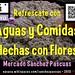 Mercado Sánchez Pascuas: Refrescate con Aguas y Comidas Hechas Con Flores en Mayo