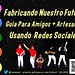 Fabricando Nuestro Futuro: Guia para amigos y artesanos usando redes sociales