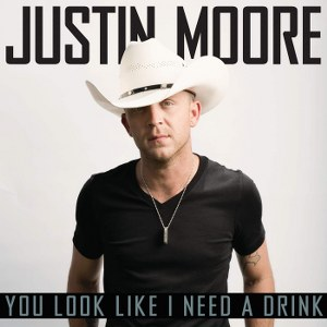 Justin Moore – You Look Like I Need a Drink