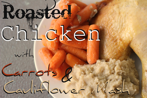 Roasted Chicken with Carrots & Cauliflower Mash {Paleo One Pot Meal} | by MommyNamedApril