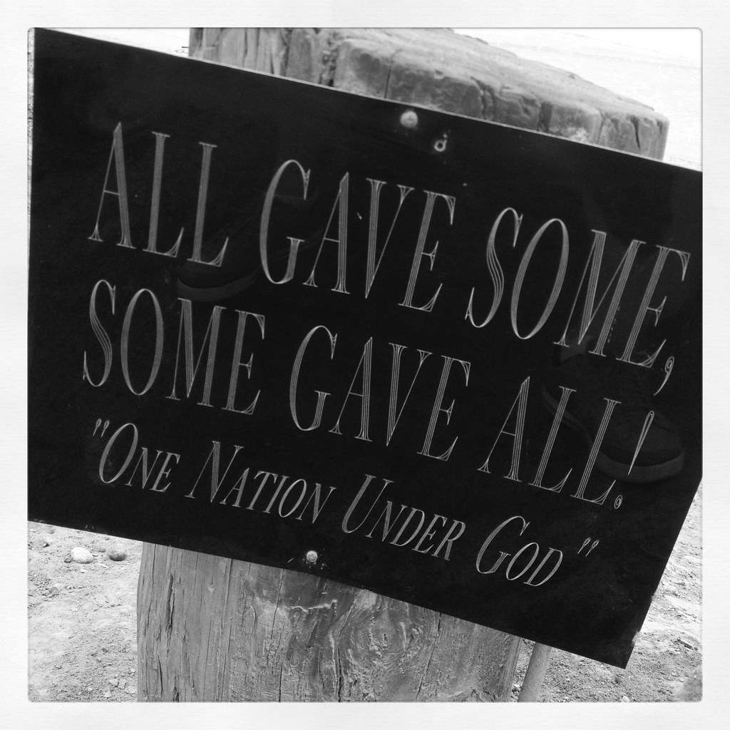 """All Gave Some, Some Gave All! """"One Nation Under God"""""""