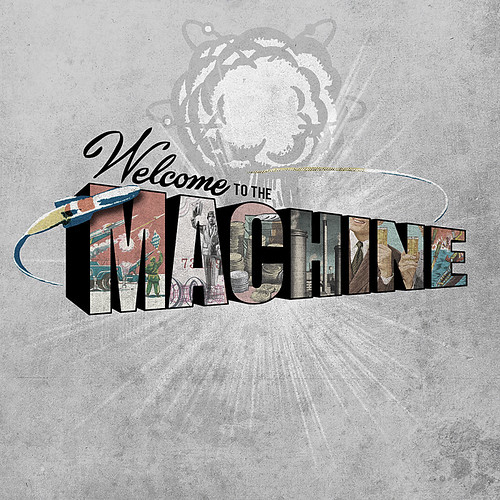 welcometothemachine2 | by jerbing33