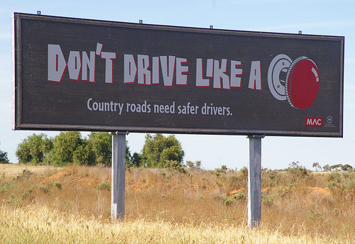 Don't drive like a knob, between Loxton and Berri, SA, 25/02/12 | by Russell Cumming