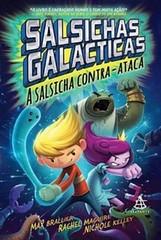 5 - Sansichas Galácticas - A Salsicha Contra-Ataca - Sansichas Galácticas #2 - Max Brallier