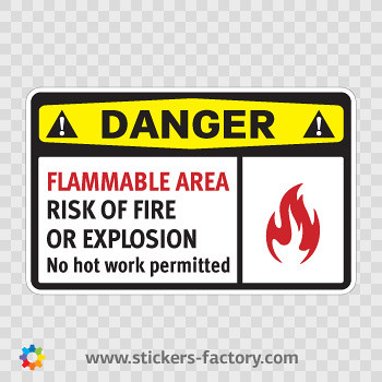 Sticker r design - Danger Flammable Area Risk Of Fire Or Explosion No Hot Wo