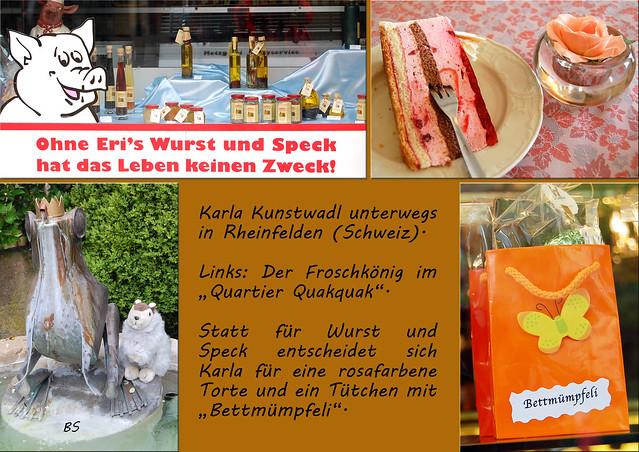 """Immer wieder gerne: die Schweiz. Karla Kunstwadl ist in Rheinfelden in der Nähe von Basel unterwegs. Im """"Quartier Quakquak"""" lässt sie sich neben dem Froschkönig ablichten. """"Ohne Eri's Wurst und Speck, hat das Leben keinen Zweck""""? Nein danke ... Murmeltiere sind schließlich Vegetarier. Die Bettmümpfeli haben es Karla jedoch angetan. - Fotos und Collage: Brigitte Stolle"""
