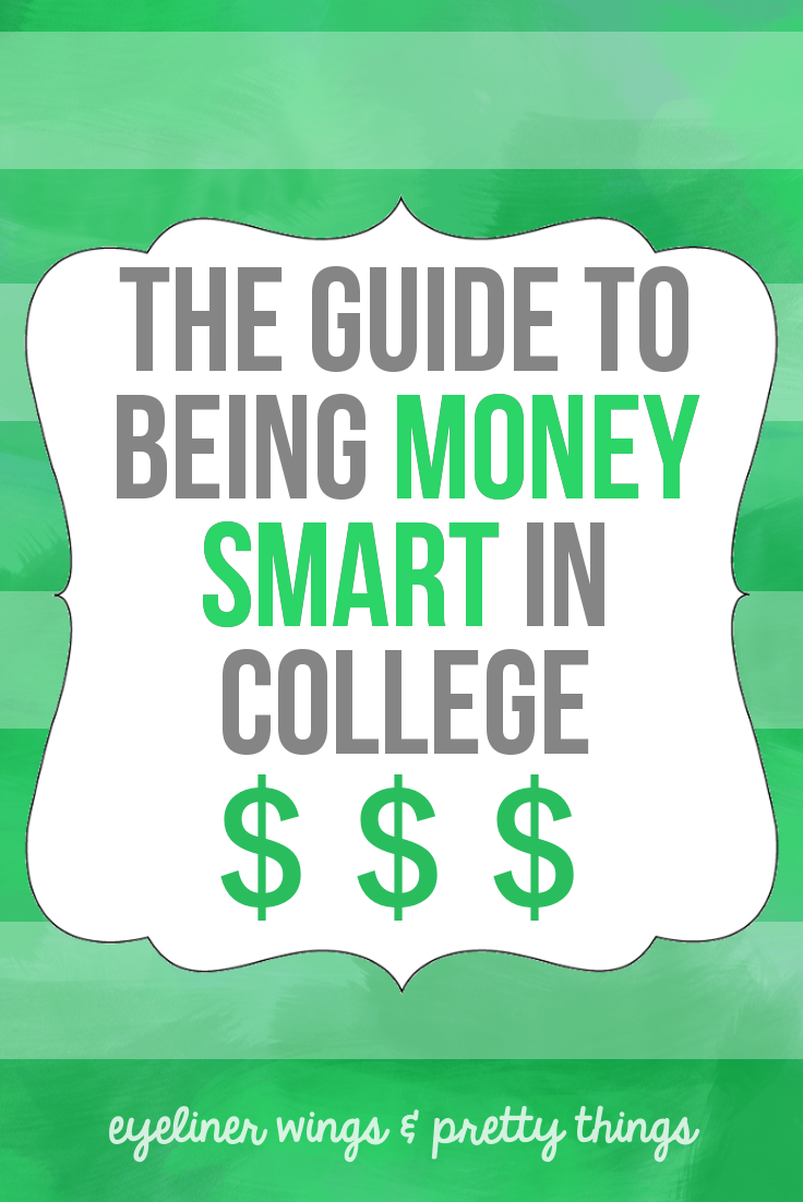 The Ultimate Guide to Being Money Smart In College // eyeliner wings & pretty things