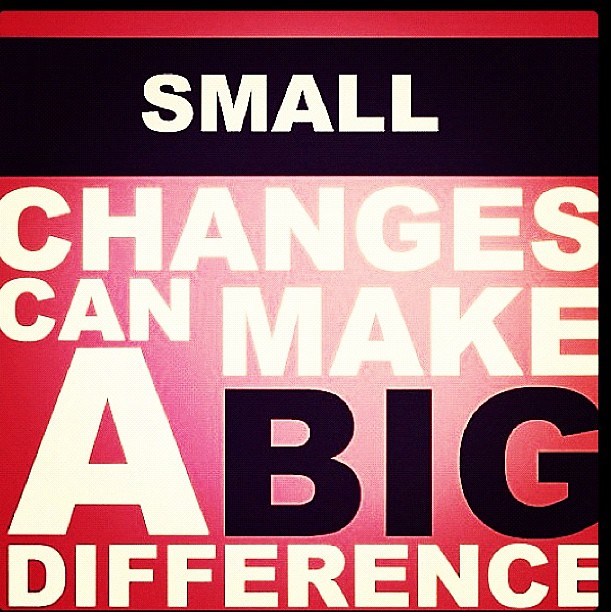 """""""Small Changes Can Make A BIG Difference!"""" #quotes #word"""