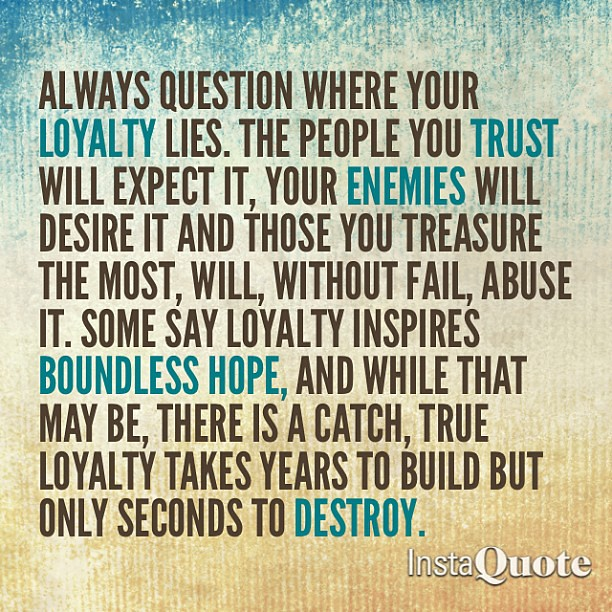 8401419272 5436e0cd11 z jpgQuotes About Trust And Loyalty
