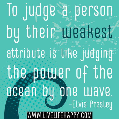 a discussion on judging people For me, i will not judge people on things/aspects that they have little control of,  such as name, gender, ethnicity, family background etc judging people about.