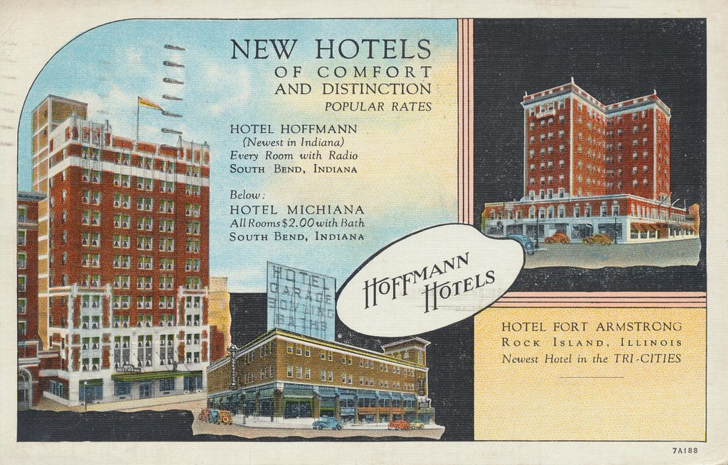 Hotel Hoffman, Hotel Michiana - South Bend, Indiana & Hotel Fort Armstrong - Rock Island, Illinois