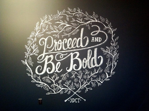Proceed and Be Bold in Chalk | by amyhaywood