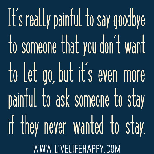It's Really Painful To Say Goodbye To Someone That You Don