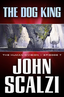 Ep7-DogKing | by John Scalzi