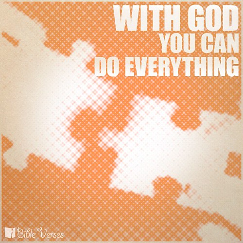 With God you can do everything! #true | by PuzzledMommy