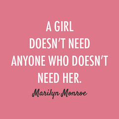Marilynmonroe Quote A Girl Doesnt Need Anyone Who Doesn Flickr