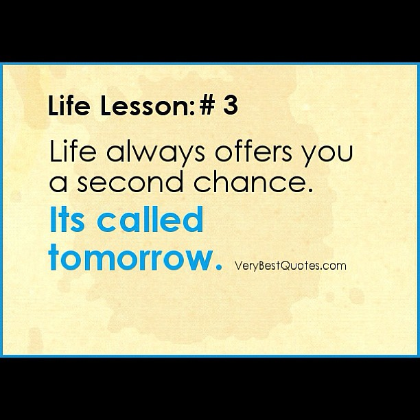 ... #lesson #second #chance #tomorrow #today #smile #don