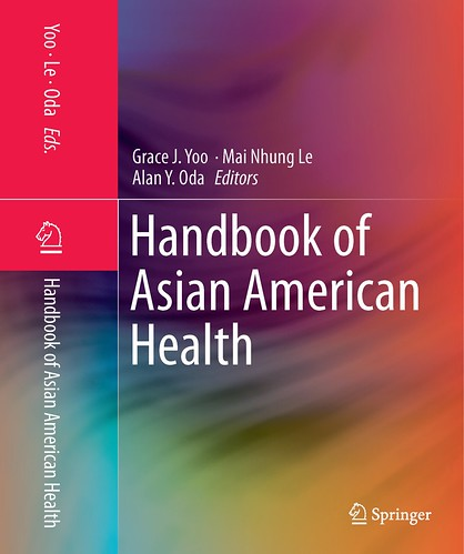 LE, YOO, & ODA, eds. (2012) - Handbook of Asian American Health | by AAS at SFSU