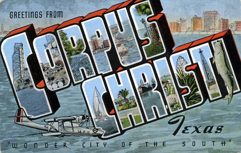 greetings from corpus christi  texas   u0026quot wonder city of the