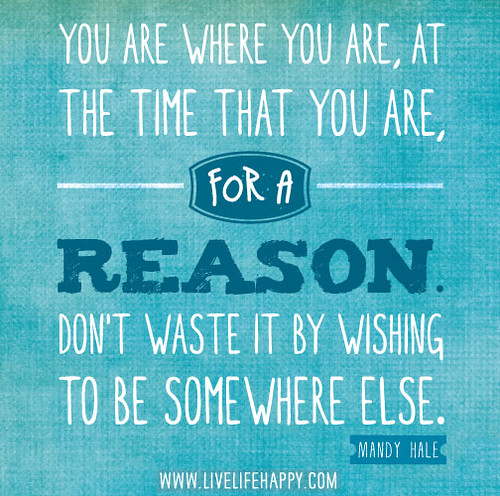 Somewhere In Time Quotes: You Are Where You Are, At The Time That You Are, For A Rea