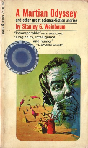 A Martian Odyssey by Stanley G. Weinbaum. Lancer 1966. Cover artist Robert E. Schulz