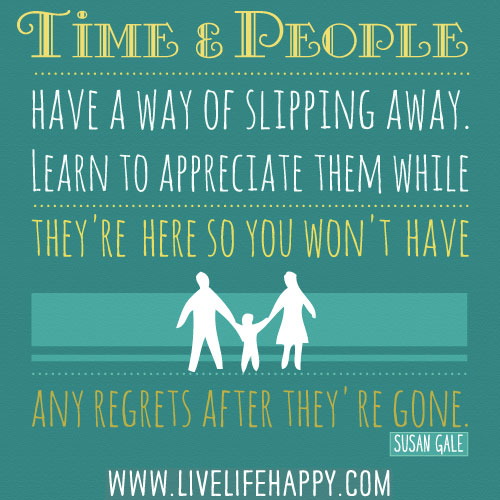 Time And People Have A Way Of Slipping Away Learn To Appr Flickr