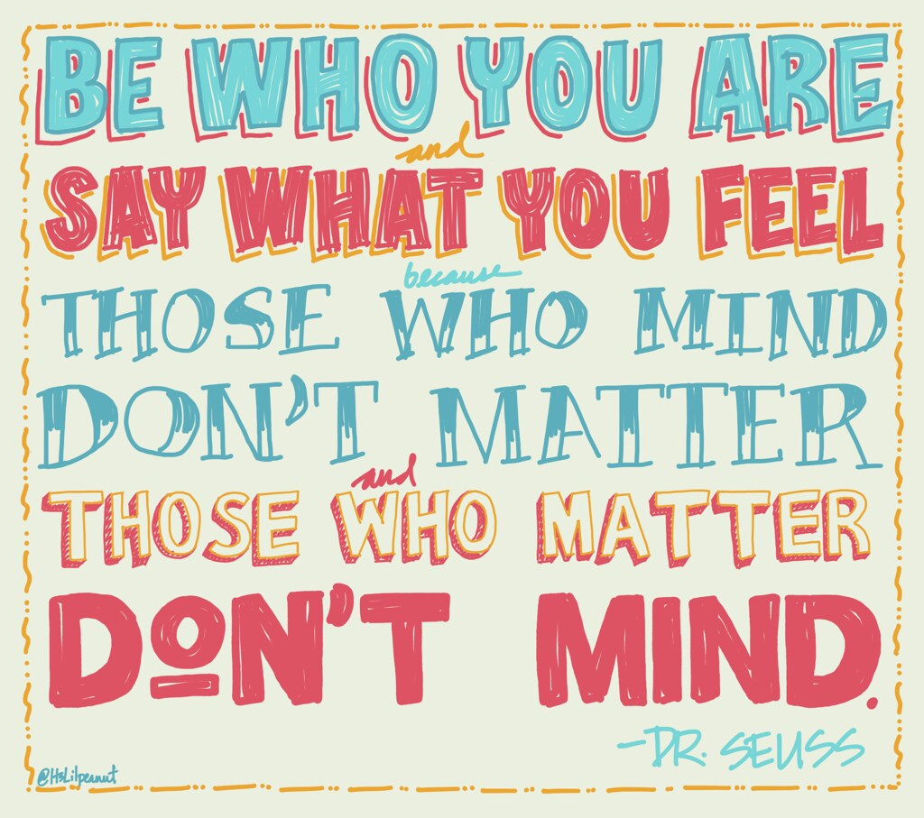 Be who you are Dr Seuss quote | Belated birthday present ...