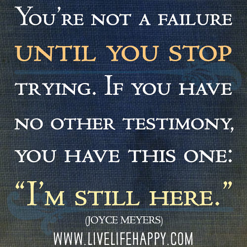 Inspirational Quotes About Failure: You're Not A Failure Until You Stop Trying. If You Have No
